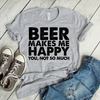 Beer Makes Me Happy You Not So Much Coffee Mug T Shirt - awesomethreadz