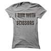 I Run With Scissors  [T-Shirt] awesomethreadz