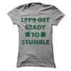 Let's Get Ready To Stumble  [T-Shirt] awesomethreadz