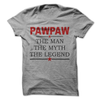 Pawpaw The Man The Myth The Legend  [T-Shirt] awesomethreadz