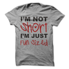 I'm Not Short I'm Just Fun Sized  [T-Shirt] awesomethreadz