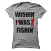 Wishin I Was Fishin   awesomethreadz