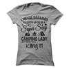 I Never Dreamed I'd Grow Up To Be A Super Sexy Camping Lady  [T-Shirt] awesomethreadz