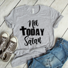 Not Today Satan  [T-Shirt] awesomethreadz
