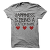 Happiness Is Being A Custom Name T Shirt - awesomethreadz