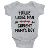 Future Ladies Man Current Mama's Boy Onesie  [T-Shirt] awesomethreadz