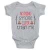 Nothing S'more Cuter Than Me Onesie   awesomethreadz