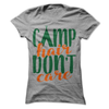 Camp Hair Don't Care T Shirt - awesomethreadz