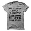 My Sister Has A Freaking Awesome Sister T Shirt - awesomethreadz