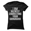 I Am Silently Correcting Your Grammar  [T-Shirt] awesomethreadz