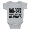 Last Name Hungry First Name Always Onesie   awesomethreadz