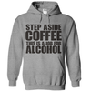 Step Aside Coffee This Is A Job For Alcohol  [T-Shirt] awesomethreadz