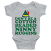 Don't Be A Cotton Headed Ninny Muggins Onesie