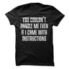 You Could't Handle Me Even If I Came With Instructions   awesomethreadz