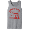 This Is How I Roll  [T-Shirt] awesomethreadz
