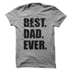 Best Dad Ever  [T-Shirt] awesomethreadz