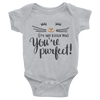I'm Not Kittten You Your're Purfect Onesie  [T-Shirt] awesomethreadz