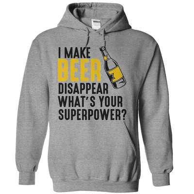 I Make Beer Disappear Whats Your Superpower  [T-Shirt] awesomethreadz