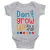 Don't Grow Up It's A Trap Onesie  [T-Shirt] awesomethreadz