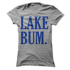 Lake Bum  [T-Shirt] awesomethreadz