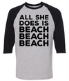 All She Does Is Beach Beach Beach  [T-Shirt] awesomethreadz