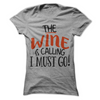 The Wine Is Calling I Must Go   awesomethreadz