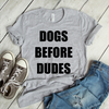 Dogs Before Dudes  [T-Shirt] awesomethreadz