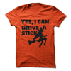 Yes I Can Drive A Stick Witch  [T-Shirt] awesomethreadz