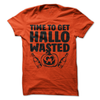 Time To Get Hallo Wasted Halloween  [T-Shirt] awesomethreadz