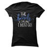 The Beach Is Calling And I Must Go  [T-Shirt] awesomethreadz