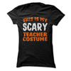 This Is My Scary Teacher Costume  [T-Shirt] awesomethreadz