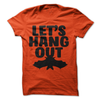 Let's Hang Out  [T-Shirt] awesomethreadz