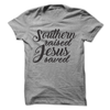 Southern Raised Jesus Saved   awesomethreadz