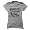 Southern Raised Jesus Saved  [T-Shirt] awesomethreadz