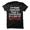 I'm More Confused Than A Chameleon In A Bag Of Skittles  [T-Shirt] awesomethreadz