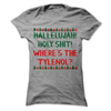 Hallelujah Holy Shit Where's The Tylenol  [T-Shirt] awesomethreadz