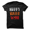 Happy Hallo Wine  [T-Shirt] awesomethreadz
