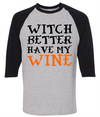 Witch Better Have My Wine   awesomethreadz
