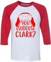 You Serious Clark   - awesomethreadz