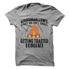 Marshmallows Aren't The Only Things Getting Toasted Tonight  [T-Shirt] awesomethreadz
