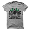 Camping Where You Spend A Small Fortune To Live Like A Homeless Person  [T-Shirt] awesomethreadz