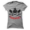 Let's Get Toasted   awesomethreadz