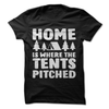 Home Is Where The Tents Pitched  [T-Shirt] awesomethreadz