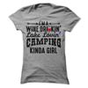 I'm A Wine Drinkin' Lake Lovin' Camping Kinda Girl  [T-Shirt] awesomethreadz