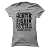 If It Involves Huntin' Fishin' Camping' or Cold Beer Count Me In  [T-Shirt] awesomethreadz