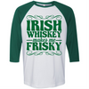 Irish Whiskey Makes Me Frisky   awesomethreadz