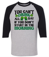 You Can't Drink All Day If You Don't Start In The Morning   awesomethreadz