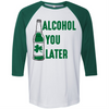 Alcohol You Later   - awesomethreadz