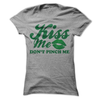 Kiss Me Don't Pinch Me  [T-Shirt] awesomethreadz