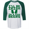 I'll Be Irish In A Few Beers  [T-Shirt] awesomethreadz